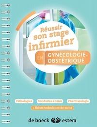 Alexandra Benoit - Réussir son stage infirmier en gynécologie-obstétrique.
