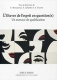 Alexandra Bensamoun et Françoise Labarthe - L'oeuvre de l'esprit en questions(s) - Un exercice de qualification.
