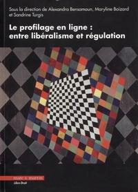 Alexandra Bensamoun et Maryline Boizard - Le profilage en ligne : entre libéralisme et régulation.