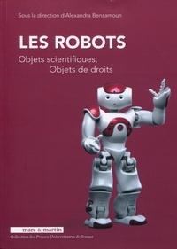 Alexandra Bensamoun - Les robots - Objets scientifiques, objets de droits.