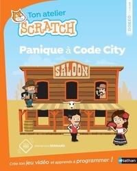 Alexandra Bernard - Ton atelier Scratch - Panique à Code City.