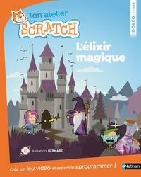 Alexandra Bernard - Ton atelier scratch - L'élixir magique.