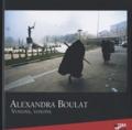 Alexandra Boulat - Voyons, voyons.