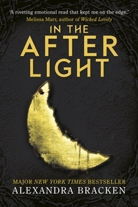 Alexandra Bracken - A Darkest Minds 3: In the Afterlight.