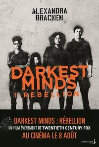 Alexandra Bracken - Darkest Minds Tome 1 : Rébellion.
