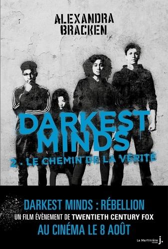 Darkest Minds Tome 2 Le chemin de la vérité