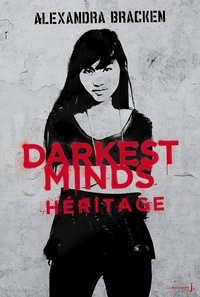Alexandra Bracken - Darkest Minds Tome 4 : Héritage.