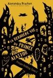Alexandra Bracken - La terrifiante histoire de Prosper Redding Tome 2 : La dernière vie du prince Alastor.