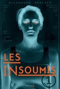 Alexandra Bracken - Les insoumis Tome 1 : .