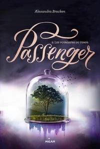 Alexandra Bracken - Passenger, Tome 02 - Les voyageurs du temps.