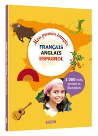 Alexandra Brunbrouck - Mon premier imagier français / anglais / espagnol.