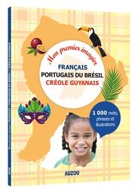 Alexandra Brunbrouck - Mon premier imagier français / portugais du Brésil / créole guyanais.