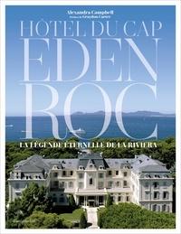 Alexandra Campbell - Hôtel du Cap Eden Roc - La légende éternelle de la Riviera.