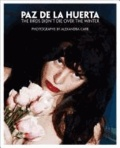 Alexandra Carr - Paz De La Huerta: The Birds Didn't Die Over the Winter - Photographs by Alexandra Carr.