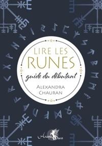 Téléchargez des livres gratuitement pour ipad Lire les runes  - Guide du débutant 9791094878484 (French Edition) par Alexandra Chauran