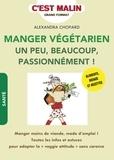 Alexandra Chopard - Manger végétarien - Un peu, beaucoup, passionnément !.