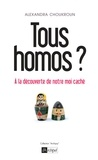 Alexandra Choukroun - Tous homos ? - A la découverte de notre moi caché.