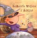 Alexandra Colombo - La Recette Magique d'Adalgisa.