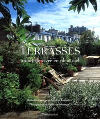Alexandra d' Arnoux et Bruno de Laubadere - Terrasses - Un art de vivre en plein ciel.
