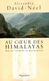 Alexandra David-Néel - Au coeur des Himalayas - Le Népal.