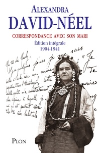 Alexandra David-Néel - Correspondance avec son mari - 1904-1941.