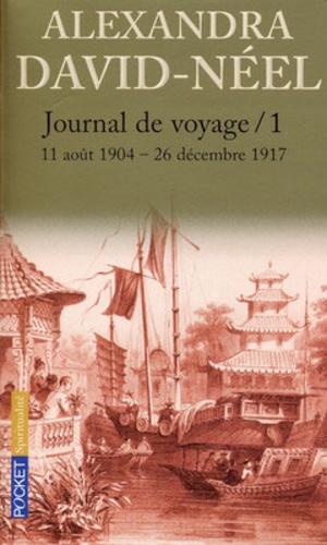 Alexandra David-Néel - Journal de voyage - Tome 1, Lettres à son mari (11 août 1904-26 décembre 1917).