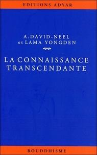 Alexandra David-Néel - La connaissance transcendante - D'après Le Texte et les Commentaires Tibétains.