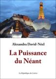 Alexandra David-Néel - La Puissance du néant.
