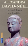 Alexandra David-Néel - Le bouddhisme du Bouddha.
