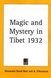 Alexandra David-Néel - Magic and Mystery in Tibet 1932.