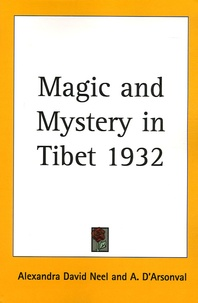 Alexandra David-Néel - Magic and Mystery in Tibet 1932.
