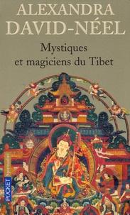 Alexandra David-Néel - Mystiques et magiciens du Tibet.