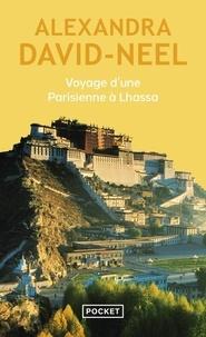 Alexandra David-Néel - Voyage d'une Parisienne à Lhassa.