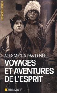 Alexandra David-Néel - Voyages et aventures de l'esprit.