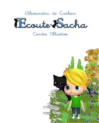 Alexandra de Carbon - Ecoute Sacha.