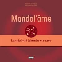 Alexandra Dechezelle - Mandal'âme - La créativité éphémère et sacrée.