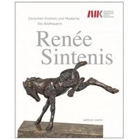 Alexandra Demberger et Julia Wallner - Die Bildhauerin Renée Sintenis - Zwischen Freiheit und Moderne.