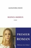 Alexandra Dezzi - Silence, radieux.