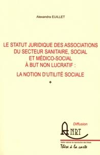 Le statut juridique des associations du secteur sanitaire, social et médico-social à but non lucratif : la notion dutilité sociale.pdf