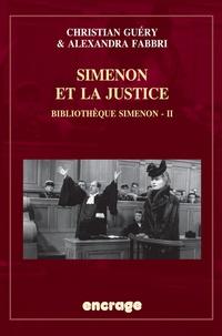 Alexandra Fabbri et Christian Guéry - Simenon et la justice - Bibliothèque Simenon, volume 2.