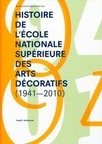 Alexandra Fau et René Lesné - Histoire de l'école nationale supérieure des arts décoratifs (1941-2010).