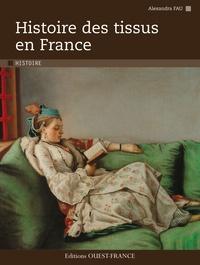 Histoire des tissus en France - Alexandra Fau |