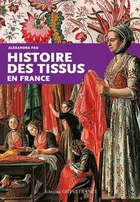 Alexandra Fau - Histoire des tissus en France.