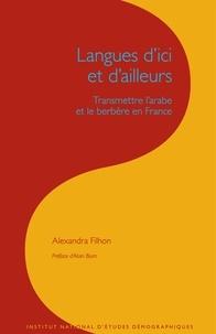 Alexandra Filhon - Les cahiers de l'INED N° 163 : Langues d'ici et d'ailleurs - Transmettre l'arabe et le berbère en France.