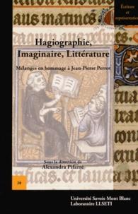 Alexandra-Flora Pifarré - Hagiographie, Imaginaire, Littérature - Mélanges en hommage à Jean-Pierre Perrot.