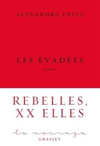 Alexandra Fritz - Les évadées - roman.