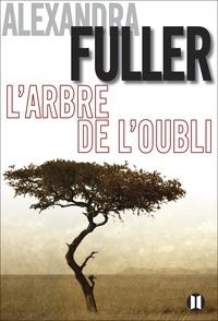Alexandra Fuller - L'arbre de l'oubli.