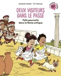 Alexandra Garibal - Deux visiteurs dans le passé, Tome 01 - Folle poursuite dans la Rome antique.