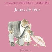 Alexandra Garibal - Les imagiers d'Ernest et Célestine  : Jours de fête.