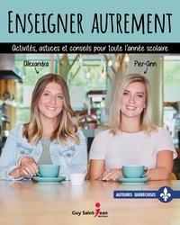 Alexandra Goyer et Pier-Ann Poulin - Enseigner autrement - Activités, astuces et conseils pour toute l'année scolaire.